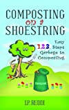 Composting on Shoestring Easy 1,2,3, Steps Garbage to Composting