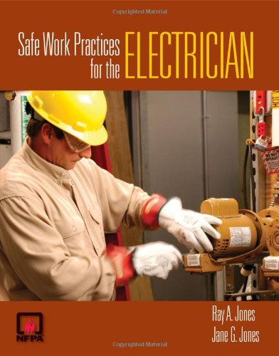 Safe Work Practices for the Electrician - Jones & Bartlett Learning - 0763752150 - ISBN: 0763752150 - ISBN-13: 9780763752156