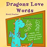 img - for Dragons Love Words: Includes 100 Common Core Kindergarten Sight Words (Sweet Dragons) (Volume 3) book / textbook / text book