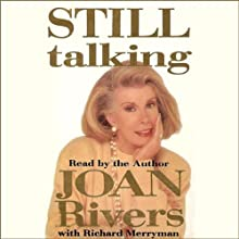 Still Talking (       ABRIDGED) by Joan Rivers, Richard Meryman Narrated by Joan Rivers