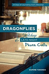 Dragonflies, Ketchup, and Late-Night Phone Calls: 31 Days of Journaling God's Blessings download ebook