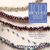 100 Beaded Jewelry Designs: Easy-To-Bead Necklaces, Bracelets, Brooches, and More