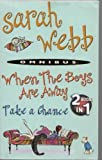 Sarah Webb When the Boys are Away / Take a Chance