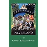 Michael Jackson In Search Of Neverland ~ Gloria Rhoads Berlin