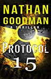 Spy Thriller: Protocol 15: A Novel of Espionage and Counter-terrorism (The Special Agent Jana Baker Book Series 2)
