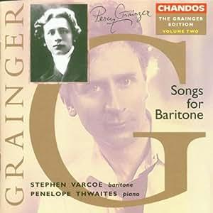 The Grainger Edition Vol. 2 (Lieder für Bariton)