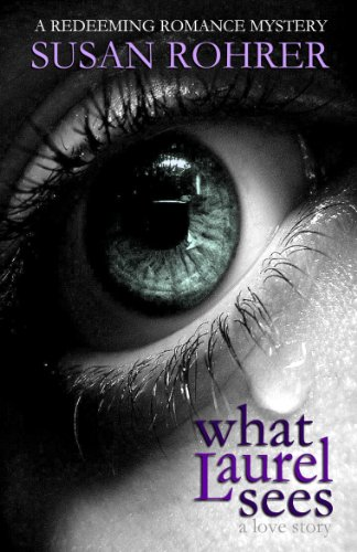 What Laurel Sees: A Love Story by Susan Rohrer ebook deal