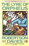 The Lyre of Orpheus (Cornish Trilogy) (0140114335) by Robertson Davies