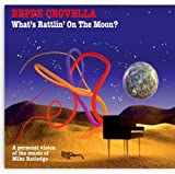 What's Rattlin' On The Moon? - A Personal Vision Of The Music Of Mike Ratledge by Beppe Crovella (2010-03-16)