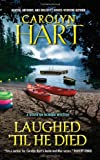 Laughed 'Til He Died (Death on Demand Mysteries) (0061453080) by Hart, Carolyn