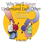 Why We'll Never Understand Each Other...