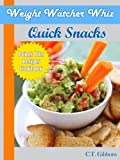 Weight Watcher Whiz Quick Snacks Points Plus Recipes Cookbook (Weight Watcher Whiz Series 3)