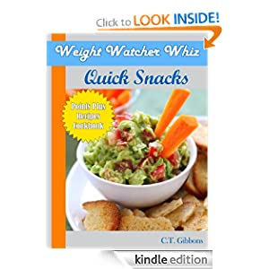 Free Kindle Book: Weight Watcher Whiz Quick Snacks Points Plus Recipes Cookbook (Weight Watcher Whiz Series), by C.T. Gibbons. Publication Date: July 31, 2012