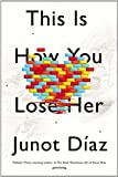 Junot Diaz This Is How You Lose Her - Exp