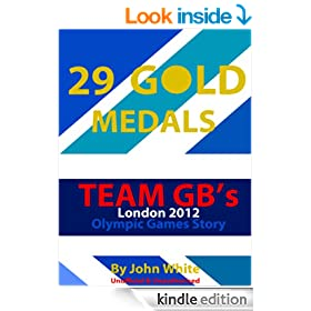 29 Gold Medals - Team GB's London 2012 Olympic Games Story
