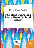 img - for Never Sleep Again! the Most Dangerous Facts about a Fatal Grace book / textbook / text book