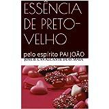 ESSÊNCIA DE PRETO-VELHO (PAI JOÃO)
