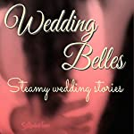 Wedding Belles: Steamy Wedding Stories | Mary Cyn,K.D. West