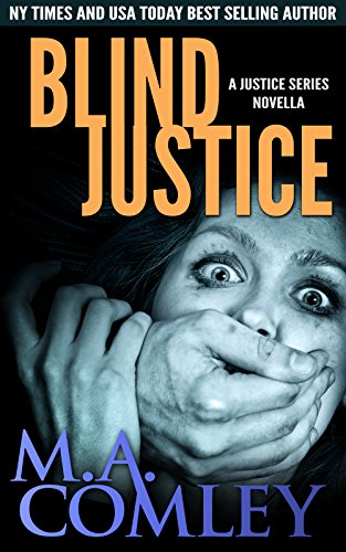 M A Comley - Blind Justice: A Lorne Simpkins Justice novella (prequel to Cruel Justice) (Justice Series)