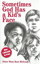 Sometimes God Has a Kid's Face by Sr. Mary…
