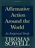 Affirmative Action Around the World: An Empirical Study (0300101996) by Thomas Sowell