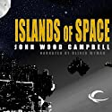 Islands of Space Audiobook by John W. Campbell Narrated by Oliver Wyman
