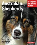 img - for Australian Shepherds (Complete Pet Owner's Manual) book / textbook / text book