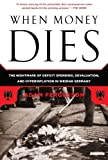 img - for When Money Dies: The Nightmare of Deficit Spending, Devaluation, and Hyperinflation in Weimar Germany by Adam Fergusson (2010-10-12) book / textbook / text book