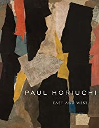 Paul Horiuchi: East and West (Samuel and Althea Stroum Books)