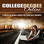 College Degree Online: A Helpful Guide about Getting an E Degree | Eugene Jones