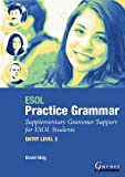 ESOL Practice Grammar: Supplementary Grammar Support for ESOL Students. ENTRY LEVEL 3