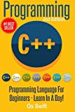 img - for Programming: C ++ Programming: Programming Language For Beginners: LEARN IN A DAY! book / textbook / text book