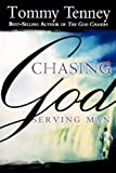 Chasing God, Serving Man (0768423074) by Tenney, Tommy