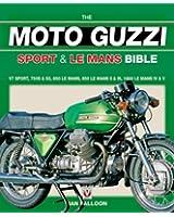Moto Guzzi Sport & Le Mans Bible