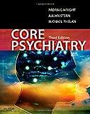Core Psychiatry, 3e (MRCPsy Study Guides)