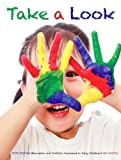 img - for Take a Look: Observation and Portfolio Assessment in Early Childhood (6th Edition) book / textbook / text book
