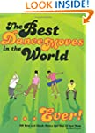 The Best Dance Moves in the World - E...