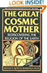 The Great Cosmic Mother: Rediscoverin...