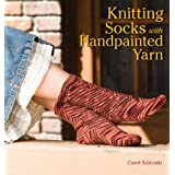 KNITTING SOCKS WITH HANDPAINTED YARNby Carol Sulcoski