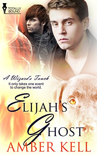 Amber Kell - Elijah's Ghost (A Wizard's Touch Book 4)