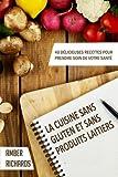La cuisine sans gluten et sans produits laitiers (French Edition)