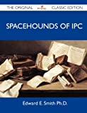 Spacehounds of IPC - The Original Classic Edition