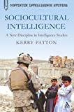 Sociocultural Intelligence: A New Discipline in Intelligence Studies (Bloomsbury Intelligence Studies)
