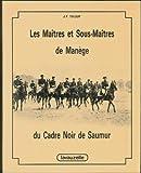 Les maîtres et sous-maîtres de manège du Cadre noir de Saumur...