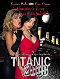 Titanic 2000: A Vampire's Lust is Unsinkable