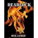 Deadlock ~ Rye James
