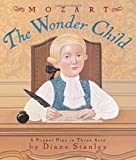 Mozart: The Wonder Child: A Puppet Play in Three Acts