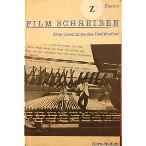 Film schreiben: Eine Geschichte des Drehbuches