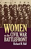 Women on the Civil War Battlefront (Modern War Studies)