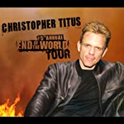 The 5th Annual End of the World Tour | [Christopher Titus]